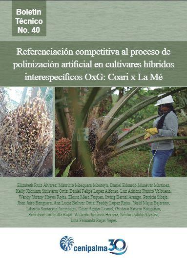 Boletín Técnico N° 40: Referenciación competitiva al proceso de polinización artificial en cultivares híbridos interespecíficos OxG: Coari x La Mé